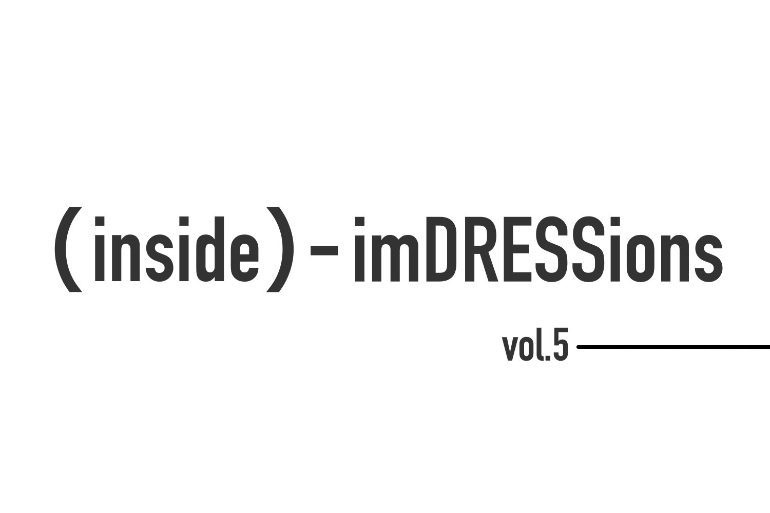 『(inside) – imDRESSions』vol.5