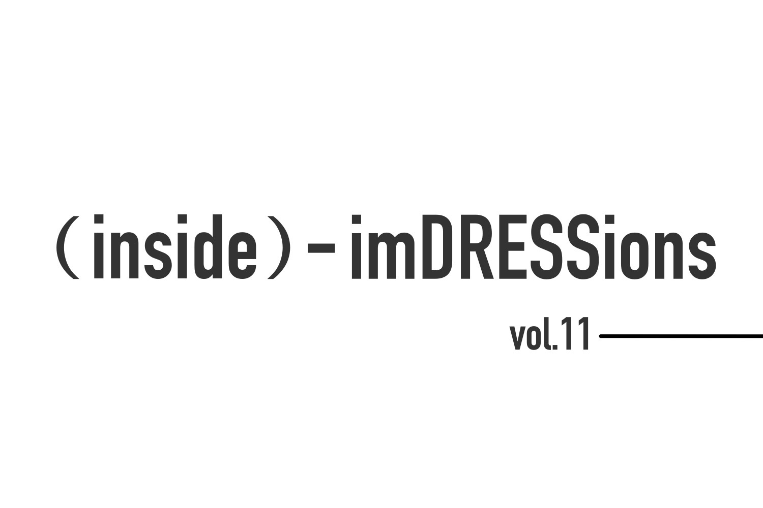 『(inside)-imDRESSions』 vol.11-らしい、写真。